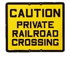 Caution Private Railroad Crossing
